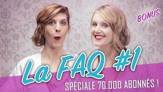 La FAQ #1 - Spéciale 70000 abonnés - Parlons peu...