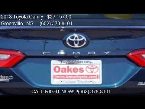 2018 Toyota Camry SE 4dr Sedan For Sale In Greenville, MS 38. Oakes Toyota