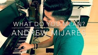 Justin Bieber - What Do You Mean (Cover by Andrew Mijares)