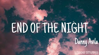 Danny Avila《End of the night》(lyrics Eng) 抖音熱門卡點音樂 || 「LZHOU STUDIO 」