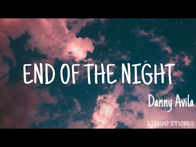 Danny Avila《End of the night》(lyrics Eng) 抖音熱門卡點音樂    「LZHOU STUDIO 」
