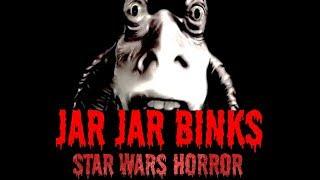 JAR JAR BINKS [Star Wars Horror Story] (Halloween Special 2018)