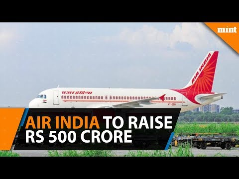 Air India looks to raise Rs 500 crore through sale of land assets in FY19