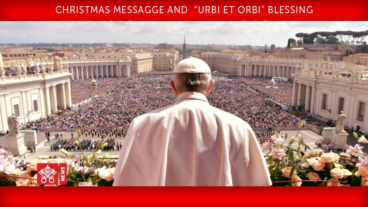"Pope Francis Christmas Message 2019 Pope Francis   Christmas Message and ""Urbi et Orbi"" Blessing 2018"