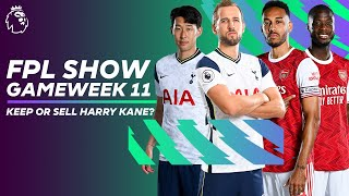 Keep or sell Harry Kane? | Spurs vs Arsenal Preview | FPL Show Gameweek 11
