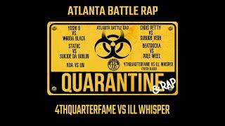 4THQUARTERFAME VS ILL WHISPER   QUARANTINE & RAP  ABR