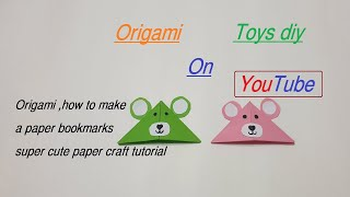 Origami ,how to make a paper bookmarks super cute paper craft tutorial TOYS DIY