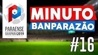 # 16 Minuto Banparazão - Final Banparazão e Copa do Brasil
