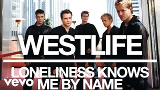 Westlife - Loneliness Knows Me By Name (Official Audio)