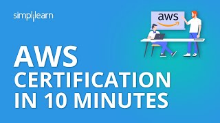 AWS Certification In 10 Minutes | Choosing The Right AWS Certification | AWS Training | Simplilearn