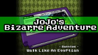Walk Like An Egyptian/JoJo's Bizarre Adventure 8bit