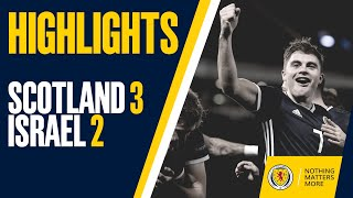 HIGHLIGHTS | Scotland 3-2 Israel