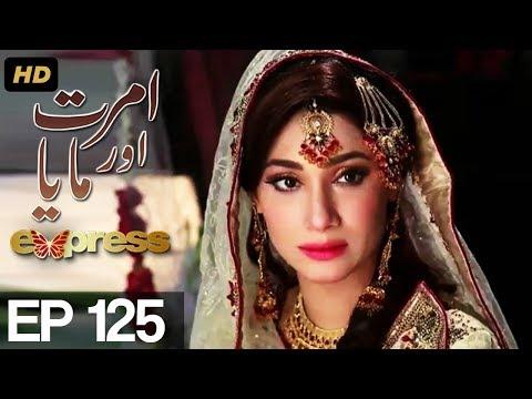 Amrit Aur Maya HD - Episode 125 - Express Entertainment