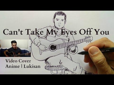 Can't Take My Eyes Off You | Lyrik | Video Cover Animasi