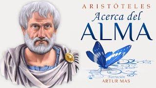 Aristóteles - Acerca del Alma (Audiolibro Completo en Español) [Voz Real Humana]