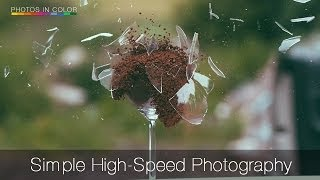 High speed photography made easy & funny