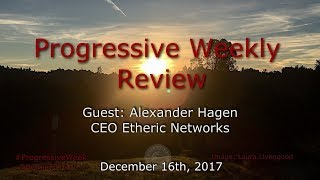 Progressive Weekly Review - December 16th, 2017 - #NetNeutrality
