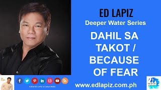 🆕Ed Lapiz Latest Sermon New Video👉 Ed Lapiz - DAHIL SA TAKOT_BECAUSE OF FEAR 👉 Official Channel 2020