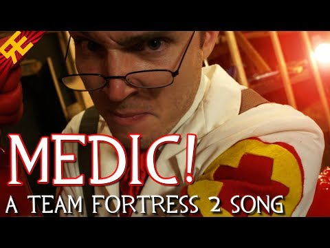 MEDIC! A Team Fortress 2 Musical (Game Parody Song)