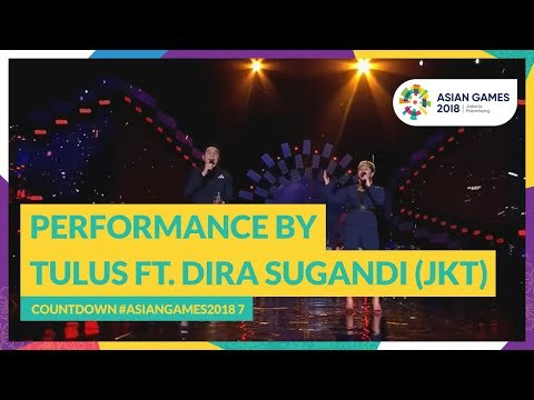 Countdown #AsianGames2018 7 - Performance by Tulus Ft. Dira Sugandi (JKT)