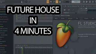 MAKE FUTURE HOUSE IN 4 MINUTES [FL STUDIO]