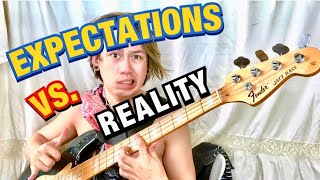 BASS - EXPECTATIONS VS. REALITY