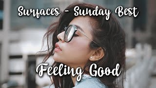 Gambar cover SURFACES - Sunday Best - FEELING GOOD ( MUSIC VIDEO + LYRIC ) .feat Ghisella Kell