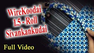 WireKoodai - 1.5 - Roll - Sivankankudai - FullVideo