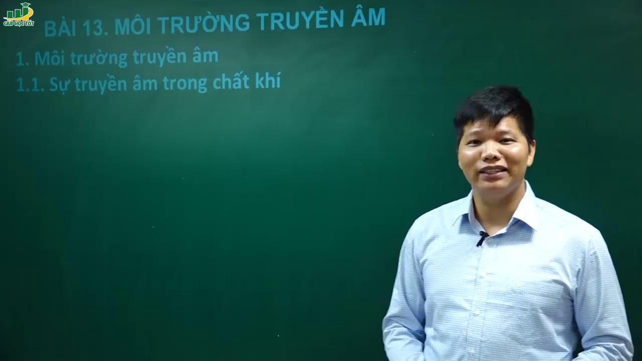 Vật Lí Lớp 7 – Bài giảng Bài 13 môi trường truyền âm| Thầy Trần Văn Huỳnh