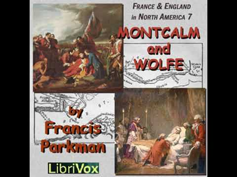 Montcalm and Wolfe by Francis PARKMAN, JR. read by Various Part 5/5 | Full Audio Book