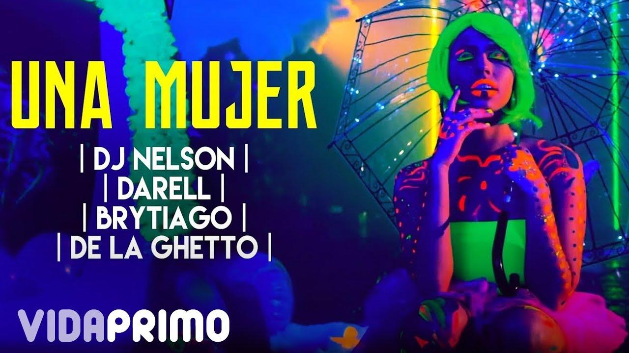DJ Nelson ➕ Darell ➕ Brytiago ➕ De La Ghetto - Una Mujer [Official Video]