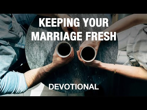 10 Tips for Keeping Your Marriage Fresh - Devotional