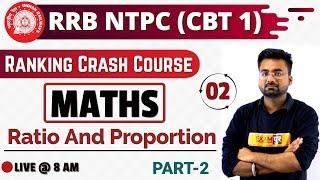 Class -02 || RRB NTPC 2019 ||Ranking Crash Course||Maths ||by Abhinandan Sir||Ratio and Proportion 2