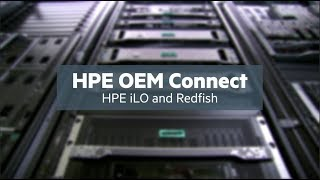 HPE OEM Connect: HPE iLO and Redfish Overview