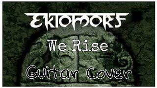 EKTOMORF // WE RISE [Guitar Cover]