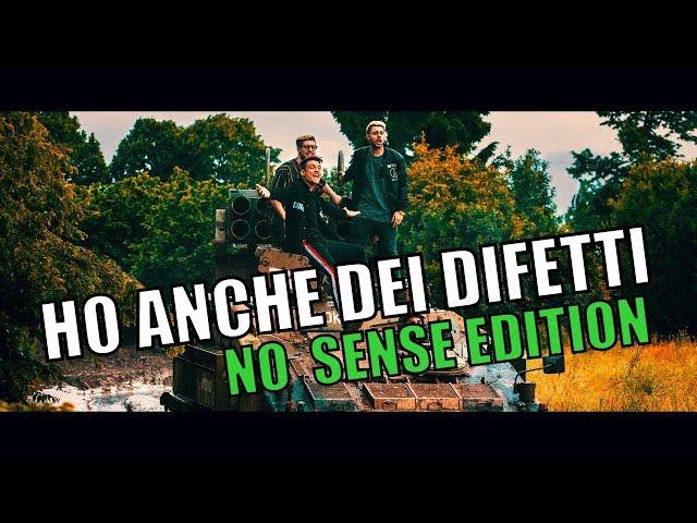 HO ANCHE DEI DIFETTI (Parodia) - NO SENSE EDITION