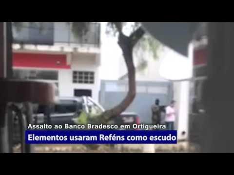 ASSALTO AO BRADESCO DE ORTIGUEIRA COM REFÉNS