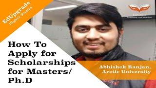 How to Apply for Scholarships/Fellowships   Abhishek Ranjan, Arctic University, Norway   EdUpgrade