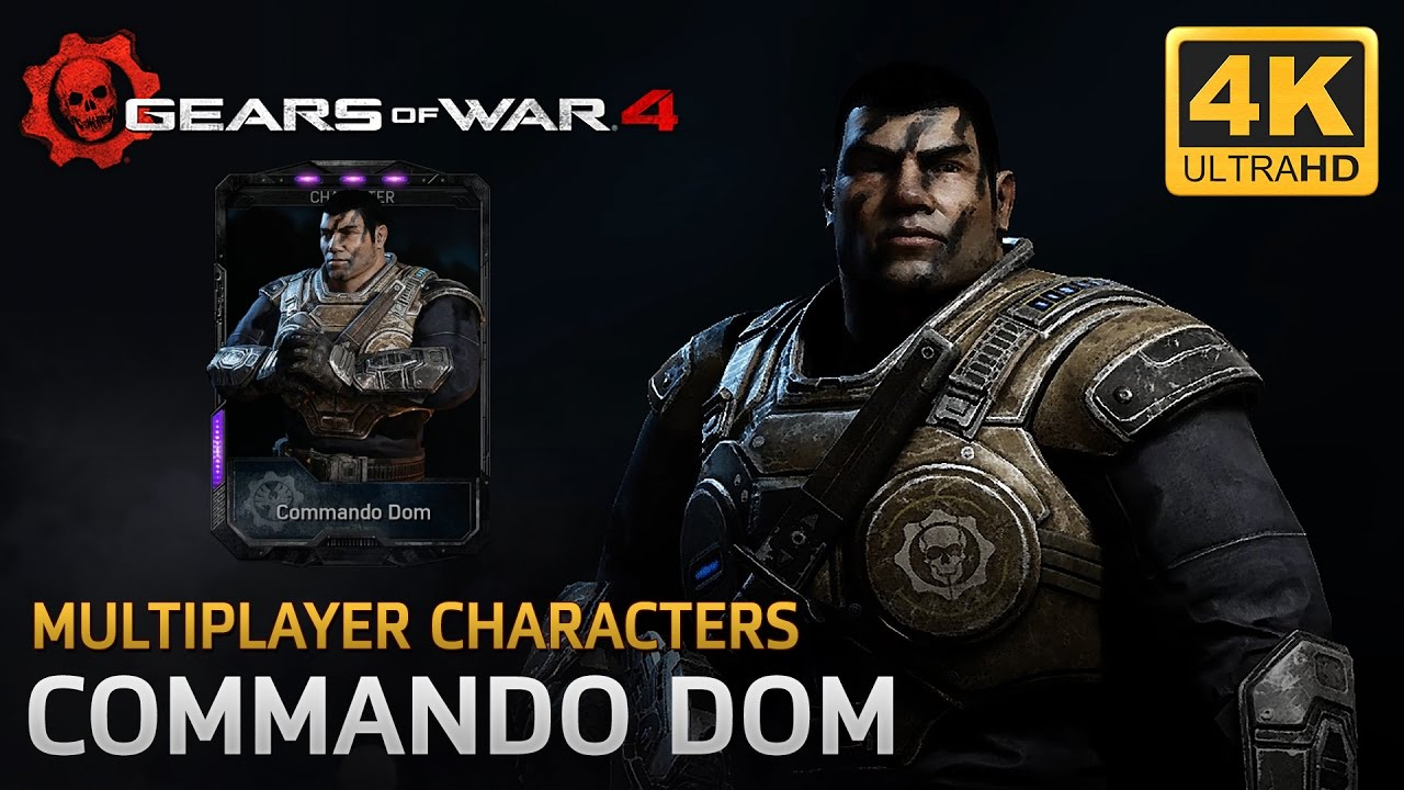 Gears Of War 4 Multiplayer Characters Commando Dom Youtube