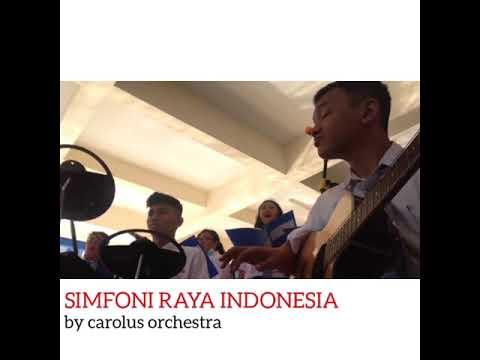 Simfoni Raya Indonesia - Carolus Orchestra