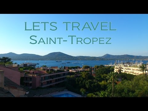LETS TRAVEL | Saint Tropez | 2014