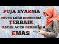 Puja Sharma   Laksamana Raja Di Laut (Cover Lagu Melayu) Gadis ACEH Singkil