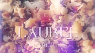 """Laurel """"Shells"""""""