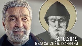 Msza św. ze św. Szarbelem - Zygmunt Kwiatkowski SJ  [03.10.2019]