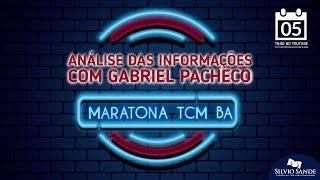 MARATONA TCM BA: Análise das Informações com Gabriel Pacheco
