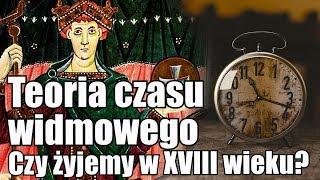 Hipoteza czasu widmowego, czy żyjemy w XVIII wieku?