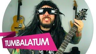 Tumbalatum na guitarra | versão metaleiro