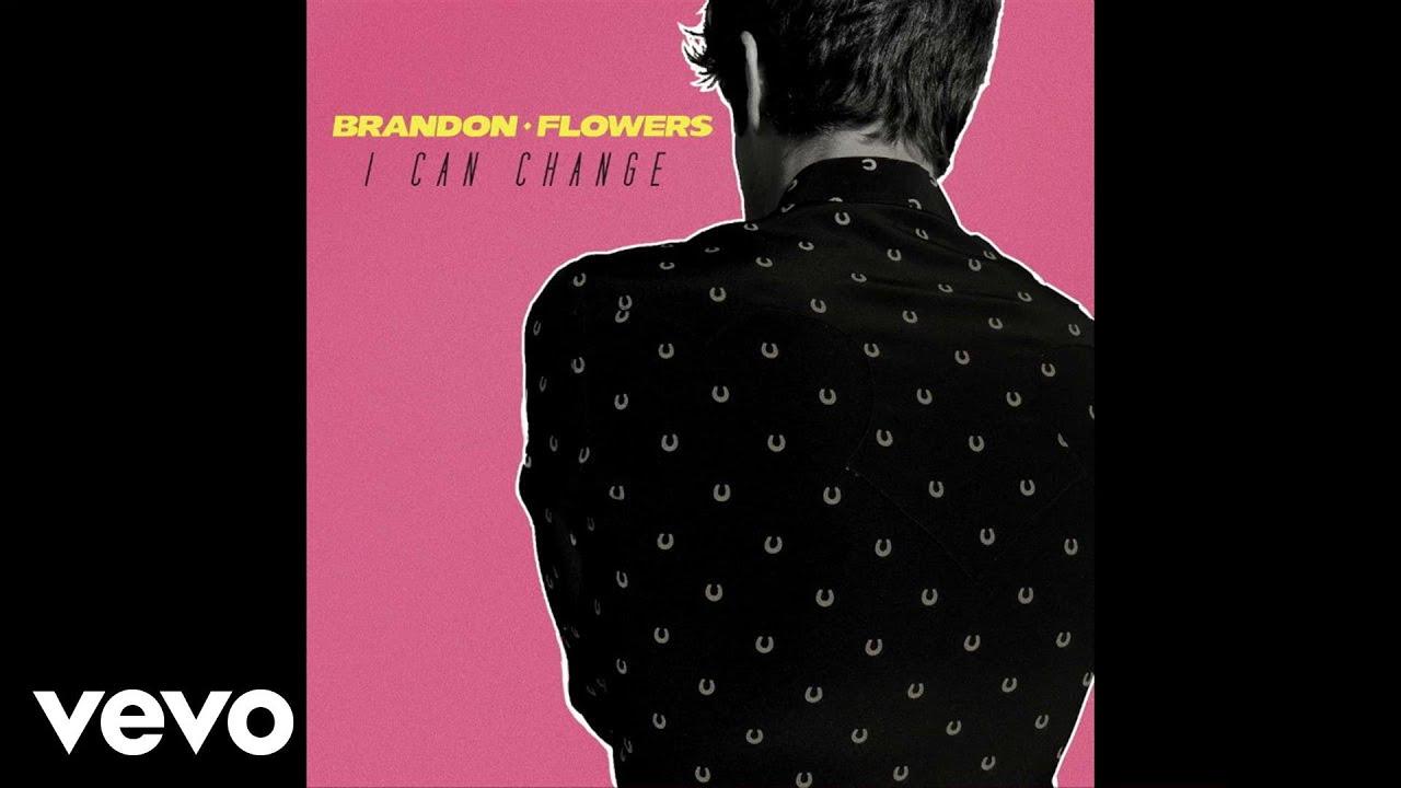 brandon-flowers-i-can-change-audio-brandonflowersvevo