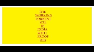 torrent sites working 2017 100% with proof in all country download any movies,games,books,software