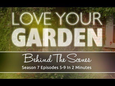 Download Love Your Garden Season 7 Episodes 5-9 In 2 Minutes